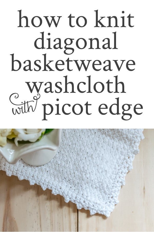 Free pattern showing how to knit diagonal basket weave washcloth with crochet picot edging.These diagonal basketweave dishcloths are easy DIY, perfect for your home & gifts.
