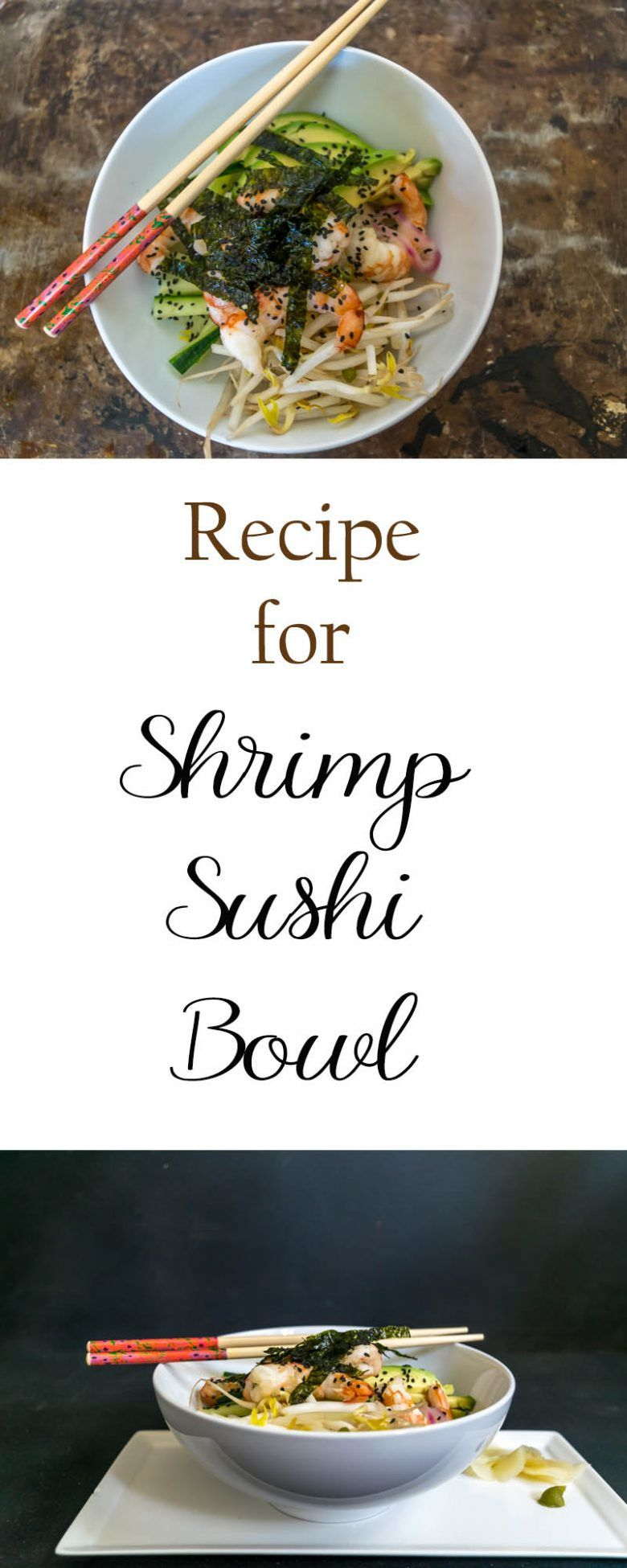 A very easy dinner recipe for a healthy and light, gluten-free Shrimp Sushi Bowl that can be customized for each taste. Delicious Asian-marinated shrimp make this recipe outstanding.