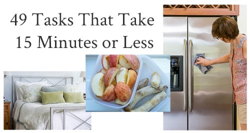 This list of 49 Quick Household Tasks That Take 15 Minutes or Less will help you stay on top of maintaining your home, and your sanity, during busy days.